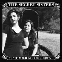 The Secret Sisters - Put Your Needle Down [Vinyl]