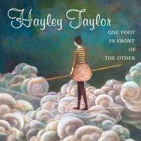 Hayley Taylor - One Foot In Front Of The Other