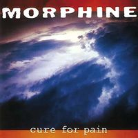 Morphine - Cure For Pain