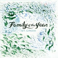 Family of the Year - St. Croix EP