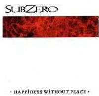 Subzero - Happiness Without Peace