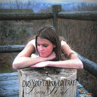 Lacie Kirk - Did You Think To Pray?