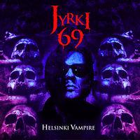 Jyrki 69 - Helsinki Vampire