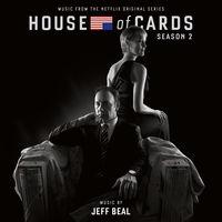 Jeff Beal - House of Cards: Season 2 (Original Soundtrack)
