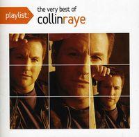 Collin Raye - Playlist: The Very Best Of Collin Raye