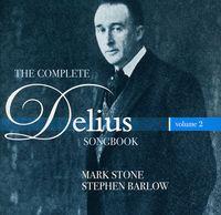 Mark Stone - Complete Delius Songbook 2 (Jewl)
