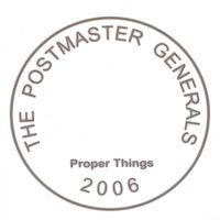 Postmaster Generals - Proper Things