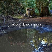 Waco Brothers - Going Down In History [Vinyl]