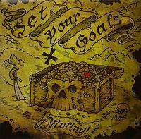 Set Your Goals - Mutiny! (10Th Anniversary Edition)
