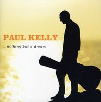 Paul Kelly - Nothing But a Dream