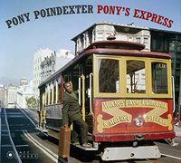 Pony Poindexter - Pony's Express [Limited Edition] [Digipak] (Spa)