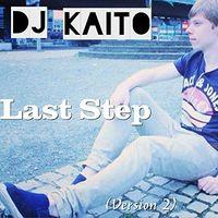 DJ Kaito - Last Step (Version 2)