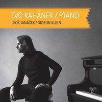 Ivo Kahanek - Ivo Kahanek plays Janacek & Klein