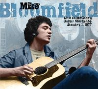 Mike Bloomfield - Live At Mccabe's Guitar Workshop January 1 1977