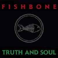 Fishbone - Truth & Soul (Hol)