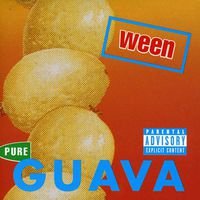 Ween - Pure Guava