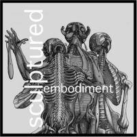 Sculptured - Embodiment