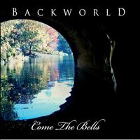 Backworld - Come The Bells