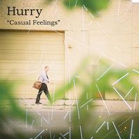 Hurry - Casual Feelings [Vinyl]