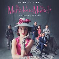 The Marvelous Mrs. Maisel [TV Series] - The Marvelous Mrs. Maisel: Season 2 [Music From The Prime Original Series]