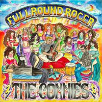 The Connies - Full Round Roger