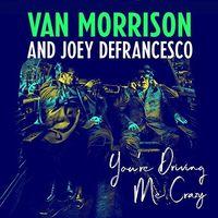 Van Morrison / Joey DeFrancesco - You're Driving Me Crazy [LP]