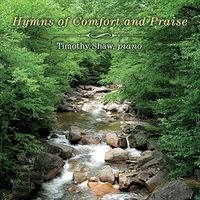 Timothy Shaw - Hymns Of Comfort And Praise