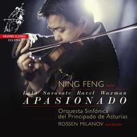 Ning Feng - Apasionado: Sarasate / Lalo / Ravel / Bizet / Waxm