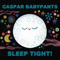 Caspar Babypants - Sleep Tight!