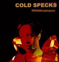Cold Specks - Neuroplasticity [Import]