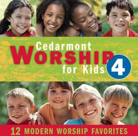 Cedarmont Kids - Worship For Kids, Vol. 4