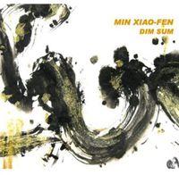 Min Xiao-Fen - Dim Sum