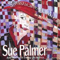 Sue Palmer - Sophisticated Ladies *