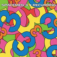 Spacemen 3 - Recurring