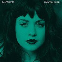 Can't Swim - Fail You Again [LP]