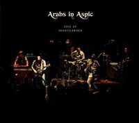 Arabs In Aspic - Live At Avantgarden (Uk)