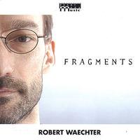 Robert Waechter - Fragments