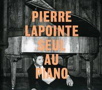 Pierre Lapointe - Pierre Lapointe Seul Au Piano [Import]