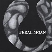 Feral Moan - Feral Moan