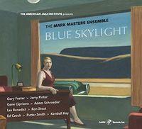 Mark Masters Ensemble - BLUE SKYLIGHT