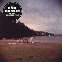 Pär Basset - In The Summertime