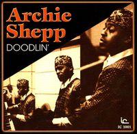 Archie Shepp - Doodlin