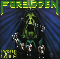Forbidden - Twisted Into Form [Import]