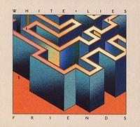White Lies - Friends [Import]