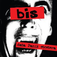 Bis - Data Panik Etcetera (Uk)