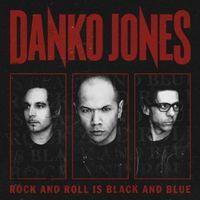 Danko Jones - Rock & Roll Is Black & Blue