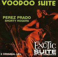 Perez Prado - Voodoo Suite/Exotic Suite [Import]