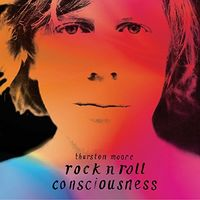 Thurston Moore - Rock N Roll Consciousness [Limited Edition Deluxe LP]