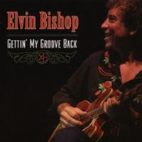 Elvin Bishop - Gettin My Groove Back