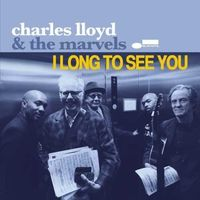 Charles Lloyd & The Marvels - I Long To See You [LP]